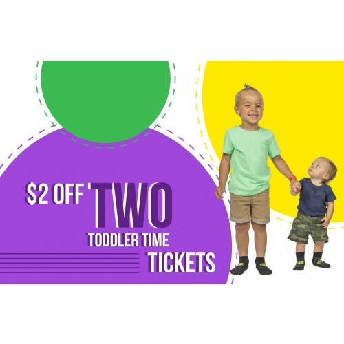 Toasty Toddler Time Ticket Deal - $2 off two Toddler Time tickets