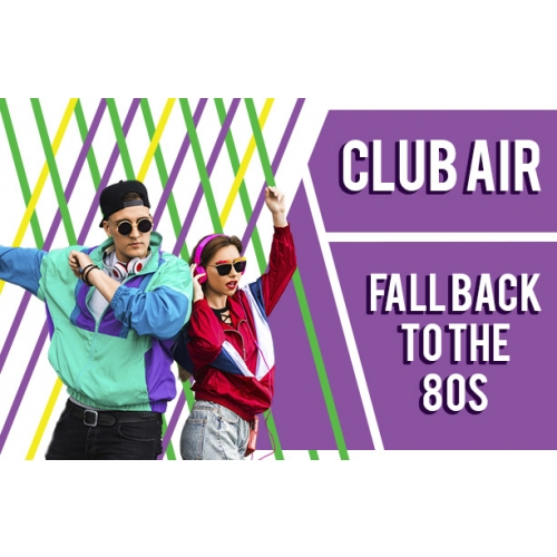 Club Air - Fall Back to the 80s Party - $5 off Deal