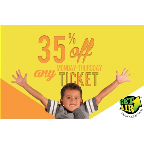 GET 35% OFF ANY TICKET MONDAY THROUGH THURSDAY