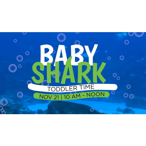 Baby Shark Toddler Time (November 21) - 3 Toddler Time Tickets for $15