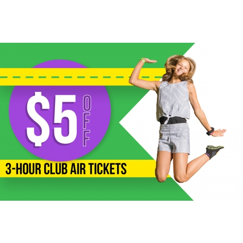 VIP Deal-$5 off 3-Hour Club Air Admission Tickets