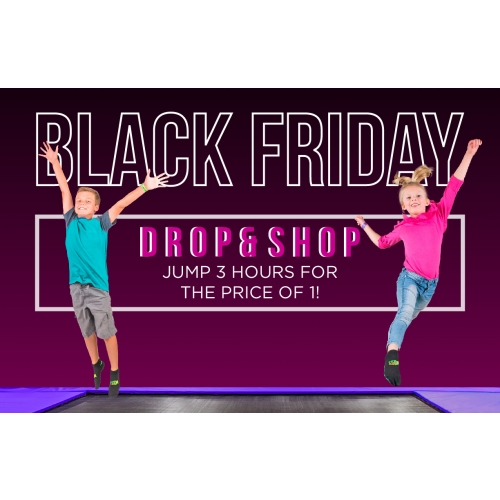 DROP AND SHOP – 3 HOURS FOR THE PRICE OF 1 (VALID NOVEMBER 27-29)