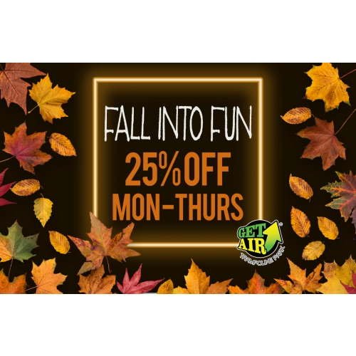 Weekday Fall into Fun – Get 25% off tickets valid Monday through Thursday